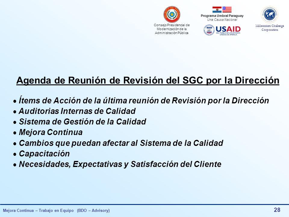 Consejo Presidencial de Modernización de la Administración Pública Millennium Challenge Corporation Programa Umbral Paraguay Una Causa Nacional Mejora Continua – Trabajo en Equipo (BDO – Advisory) 27 Herramientas de Gestión para la Mejora Continua Sistema de Gestión Revisión por la Dirección