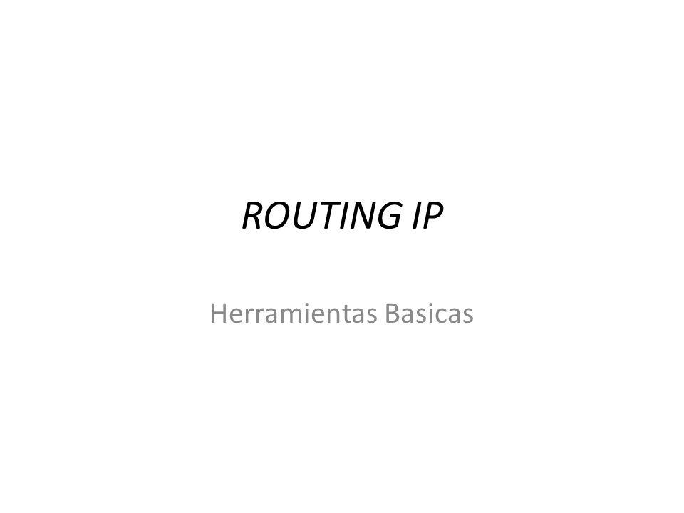ROUTING IP Herramientas Basicas