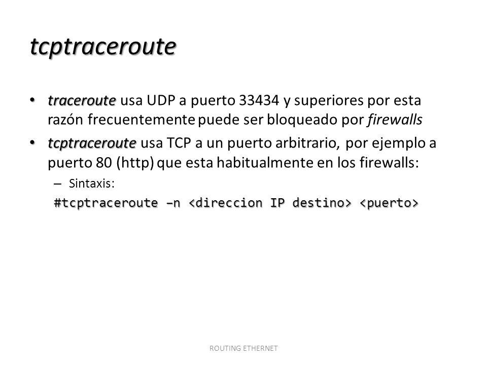 tcptraceroute traceroute traceroute usa UDP a puerto 33434 y superiores por esta razón frecuentemente puede ser bloqueado por firewalls tcptraceroute