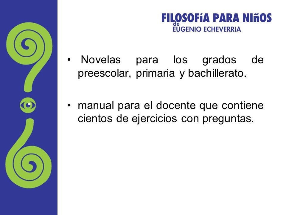 Novelas para los grados de preescolar, primaria y bachillerato. manual para el docente que contiene cientos de ejercicios con preguntas.