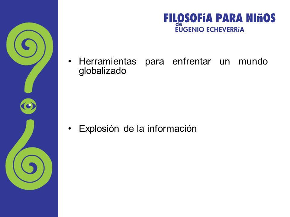 Herramientas para enfrentar un mundo globalizado Explosión de la información