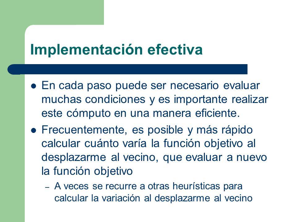 Implementación efectiva En cada paso puede ser necesario evaluar muchas condiciones y es importante realizar este cómputo en una manera eficiente.