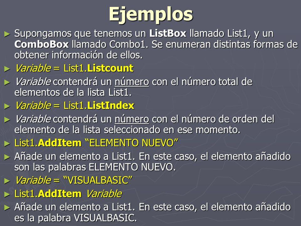 Variable = List1.Text Variable = List1.Text Variable contendrá el elemento que estaba seleccionado en List1.