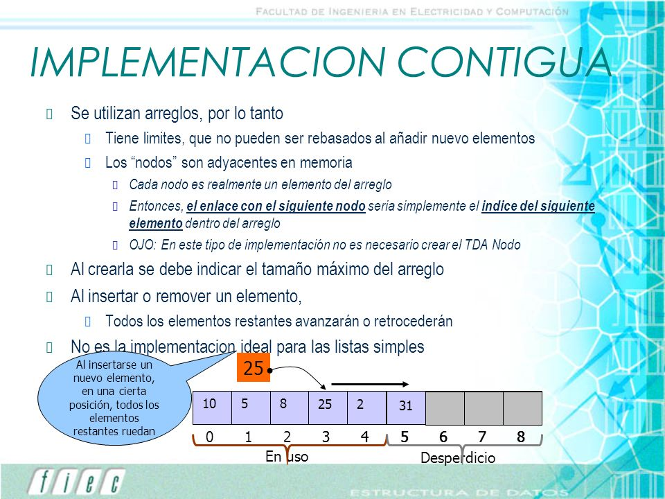 IMPLEMENTACION CONTIGUA Se utilizan arreglos, por lo tanto Tiene limites, que no pueden ser rebasados al añadir nuevo elementos Los nodos son adyacent