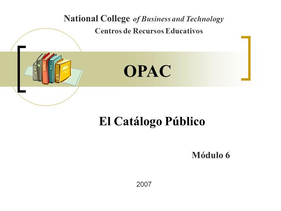 Para utilizar el Catálogo en línea el usuario debe activar el icono OPAC con el botón izquierdo del mouse,.