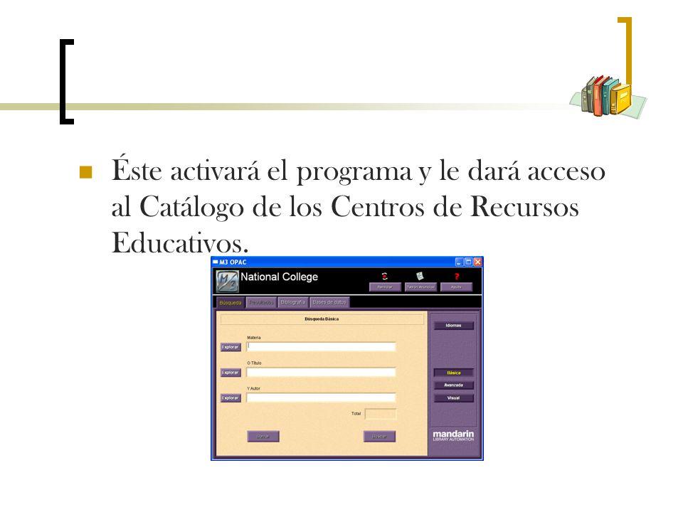 Éste activará el programa y le dará acceso al Catálogo de los Centros de Recursos Educativos.