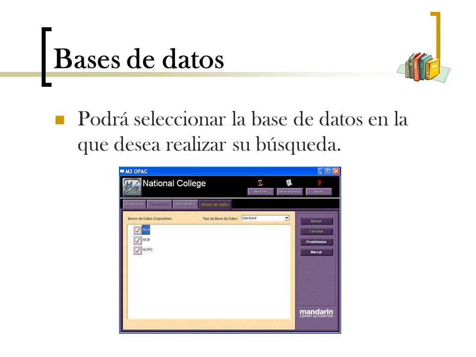 Bases de datos Podrá seleccionar la base de datos en la que desea realizar su búsqueda.