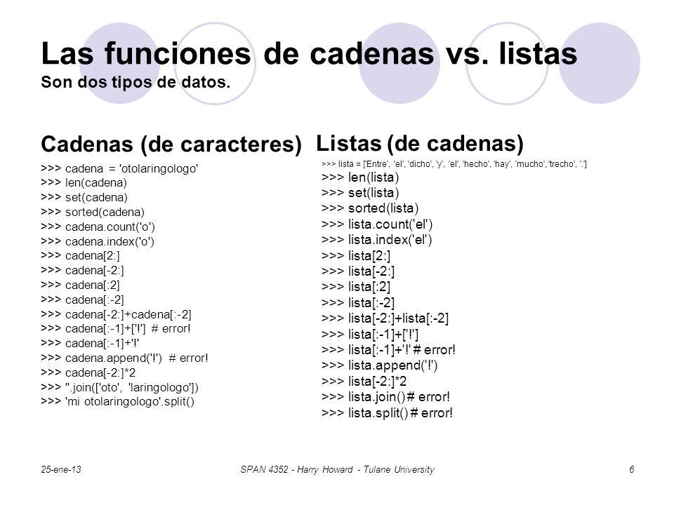 Las funciones de cadenas vs. listas Son dos tipos de datos.