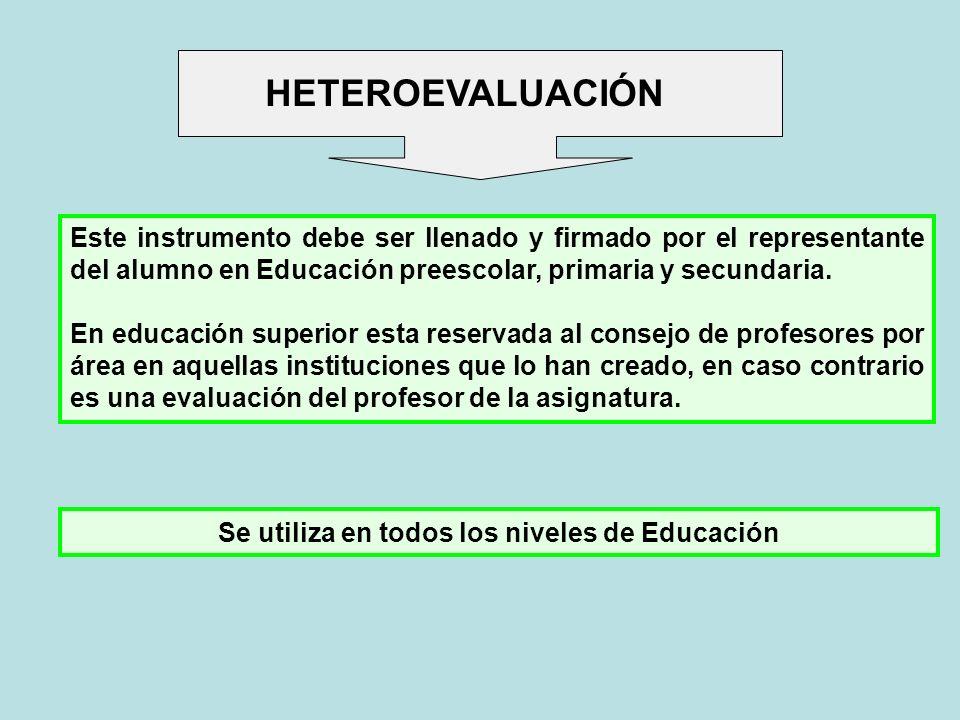 Se utiliza en todos los niveles de Educación Este instrumento debe ser llenado y firmado por el representante del alumno en Educación preescolar, prim