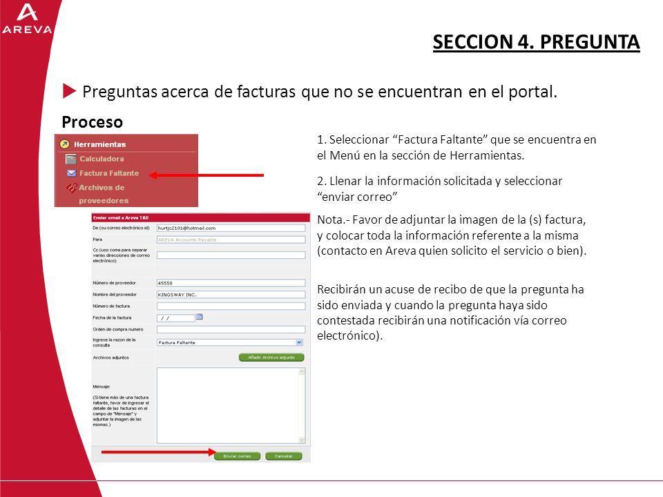 SECCION 4.PREGUNTA Preguntas acerca de facturas que no se encuentran en el portal.
