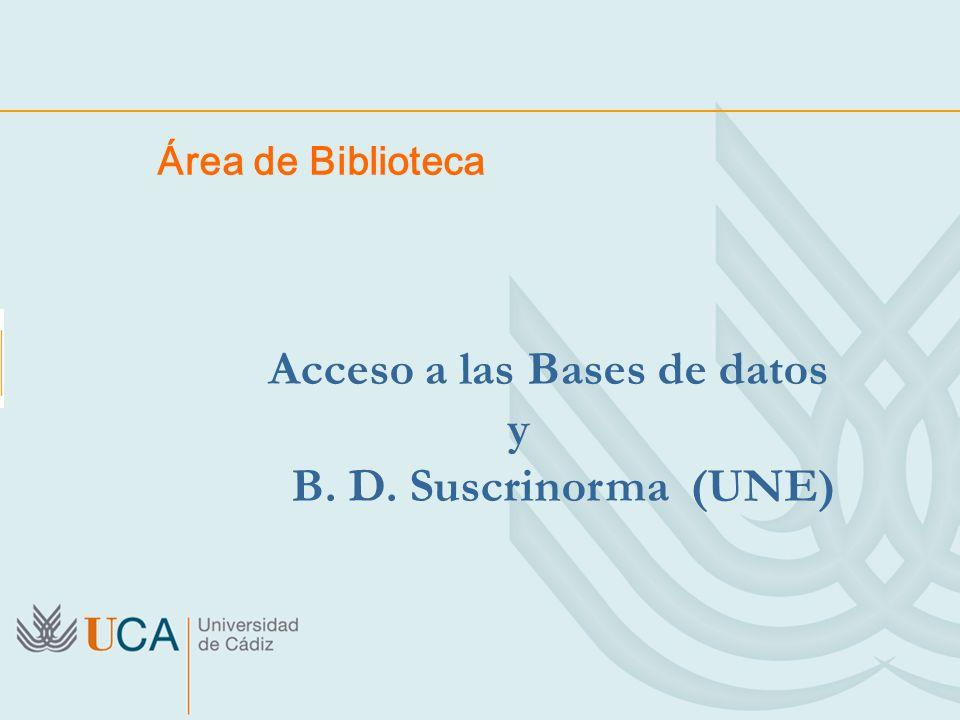 Área de Biblioteca Acceso a las Bases de datos y B. D. Suscrinorma (UNE)