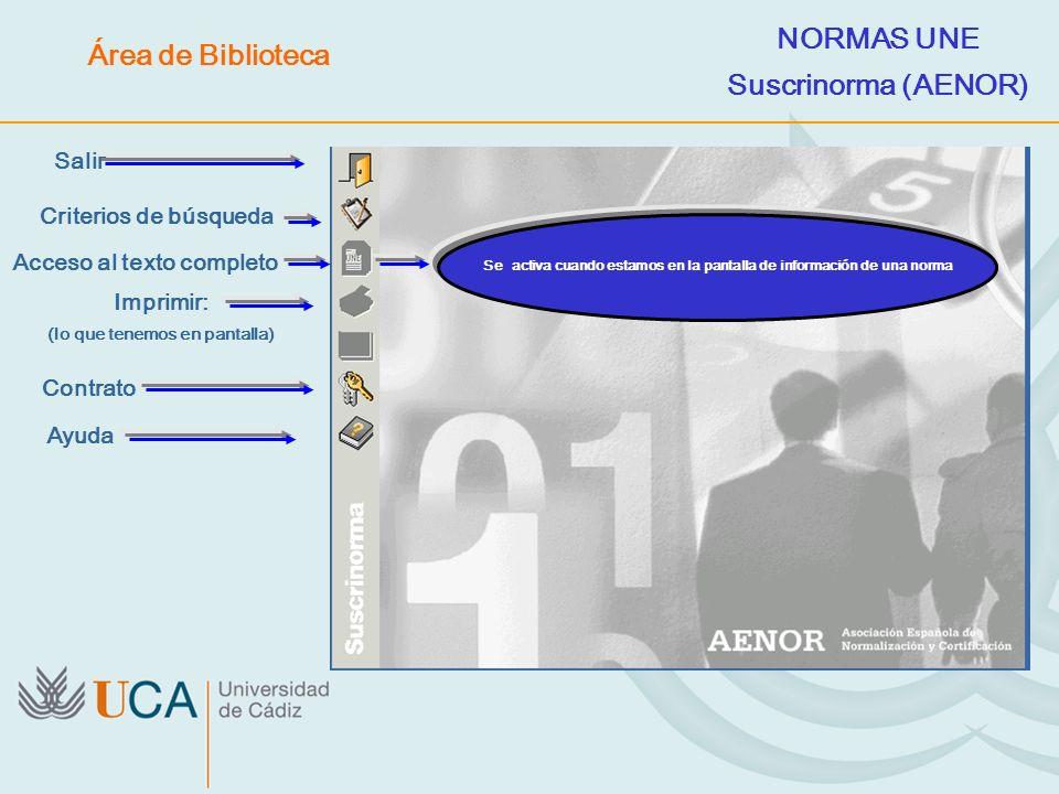 Salir Criterios de búsqueda Contrato Ayuda Acceso al texto completo Se activa cuando estamos en la pantalla de información de una norma Imprimir: (lo
