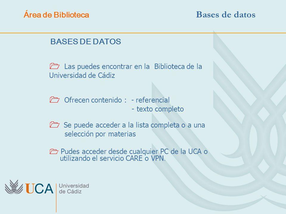 Las puedes encontrar en la Biblioteca de la Universidad de Cádiz Ofrecen contenido : - referencial - texto completo Área de Biblioteca Se puede accede