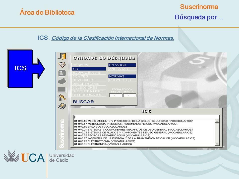 ICS : Código de la Clasificación Internacional de Normas. ICS Área de Biblioteca Suscrinorma Búsqueda por…