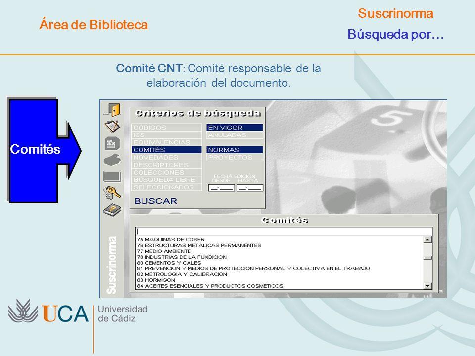 Comité CNT : Comité responsable de la elaboración del documento. Comités Área de Biblioteca Suscrinorma Búsqueda por…