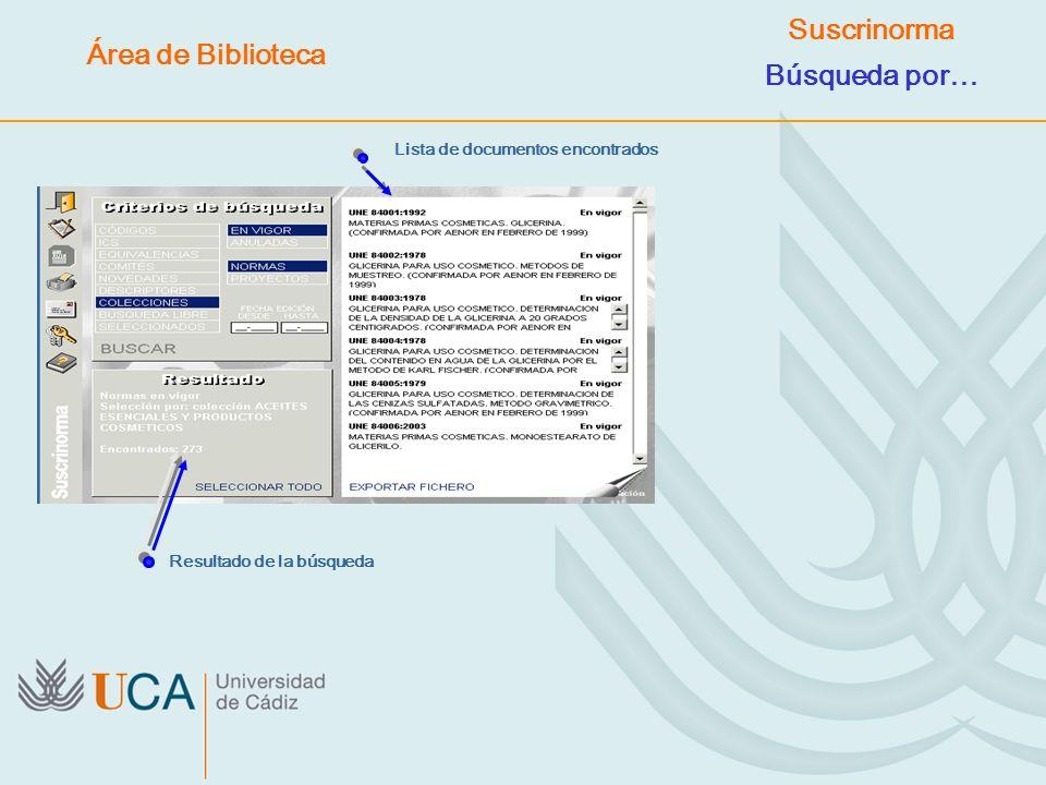 Lista de documentos encontrados Resultado de la búsqueda Área de Biblioteca Suscrinorma Búsqueda por…