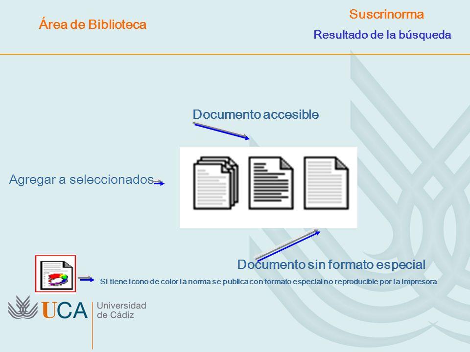 Agregar a seleccionados Documento accesible Documento sin formato especial Si tiene icono de color la norma se publica con formato especial no reprodu