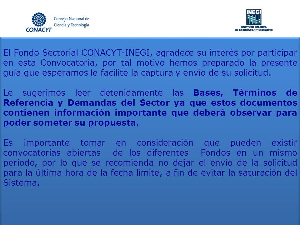 El Fondo Sectorial CONACYT-INEGI, agradece su interés por participar en esta Convocatoria, por tal motivo hemos preparado la presente guía que esperam