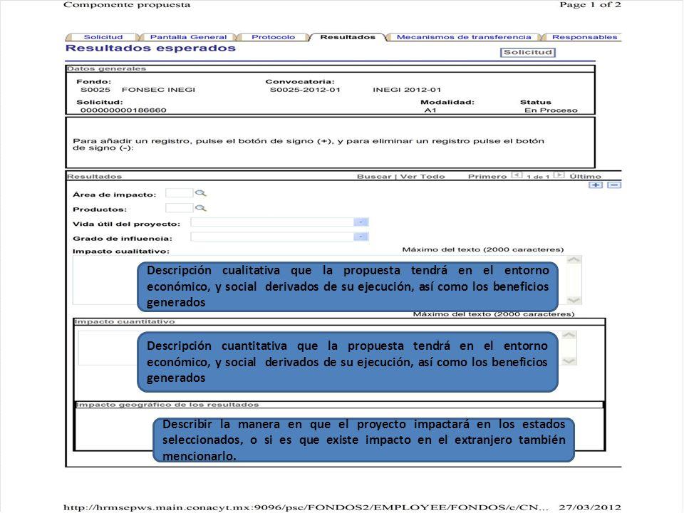 Descripción cuantitativa que la propuesta tendrá en el entorno económico, y social derivados de su ejecución, así como los beneficios generados Descri