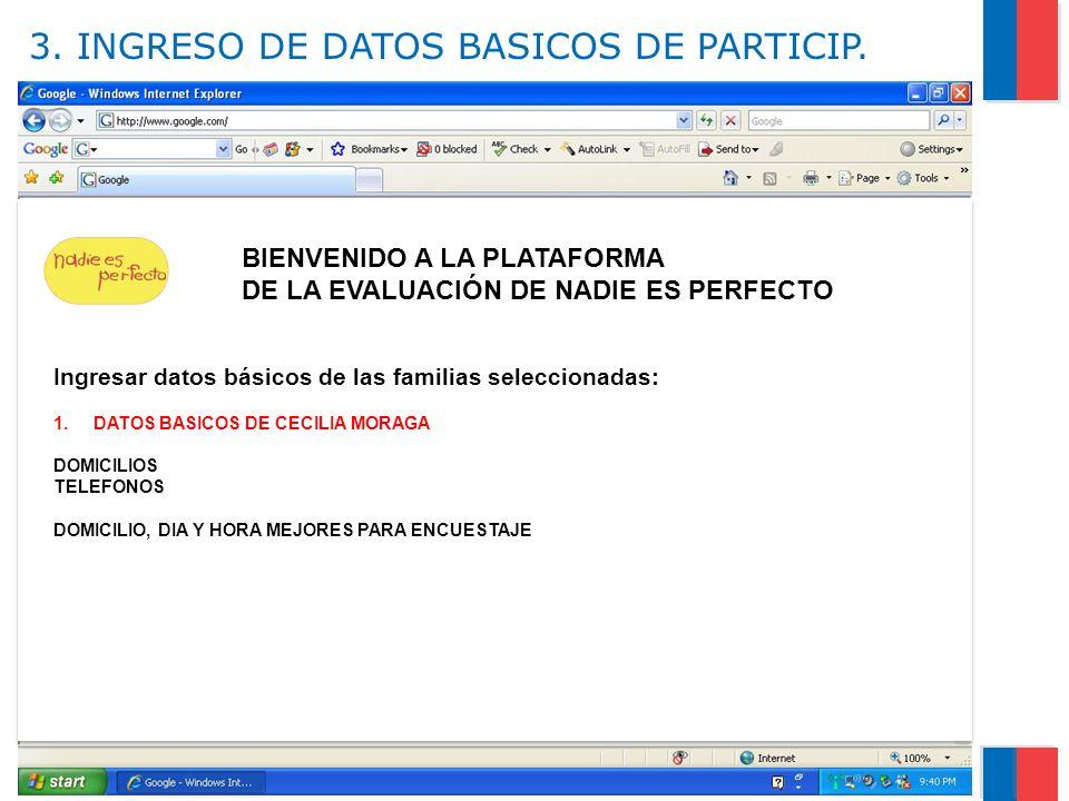 Gobierno de Chile / Ministerio de Salud 3. INGRESO DE DATOS BASICOS DE PARTICIP. 10 f f BIENVENIDO A LA PLATAFORMA DE LA EVALUACIÓN DE NADIE ES PERFEC