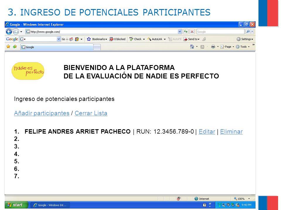 Gobierno de Chile / Ministerio de Salud 3. INGRESO DE POTENCIALES PARTICIPANTES 7 f f BIENVENIDO A LA PLATAFORMA DE LA EVALUACIÓN DE NADIE ES PERFECTO