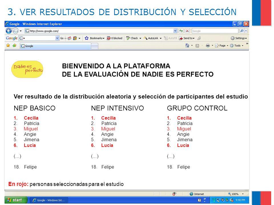 Gobierno de Chile / Ministerio de Salud 3. VER RESULTADOS DE DISTRIBUCIÓN Y SELECCIÓN 8 f f BIENVENIDO A LA PLATAFORMA DE LA EVALUACIÓN DE NADIE ES PE
