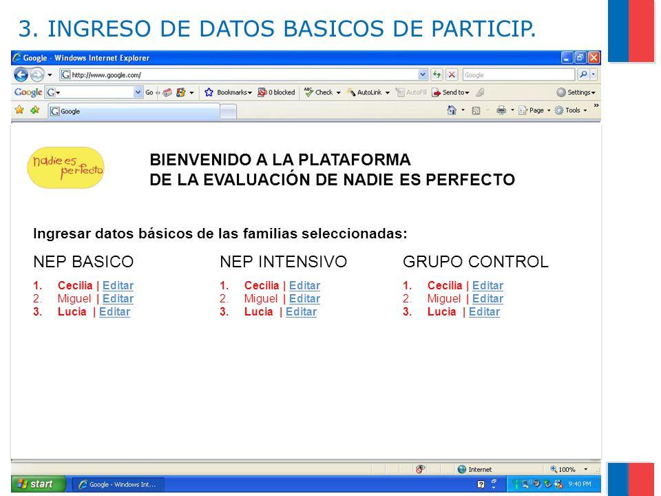 Gobierno de Chile / Ministerio de Salud 3. INGRESO DE DATOS BASICOS DE PARTICIP. 9 f f BIENVENIDO A LA PLATAFORMA DE LA EVALUACIÓN DE NADIE ES PERFECT