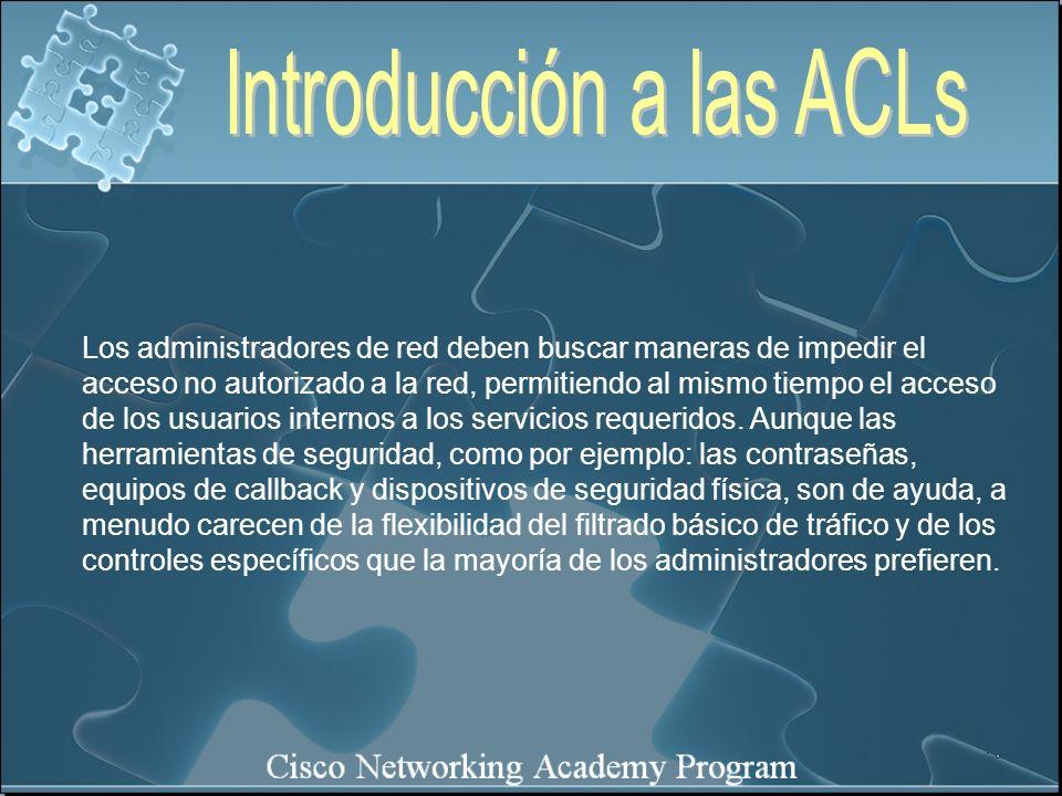 Los estudiantes que completen este módulo deberán ser capaces de: Describir las diferencias entre las ACL estándar y extendida.