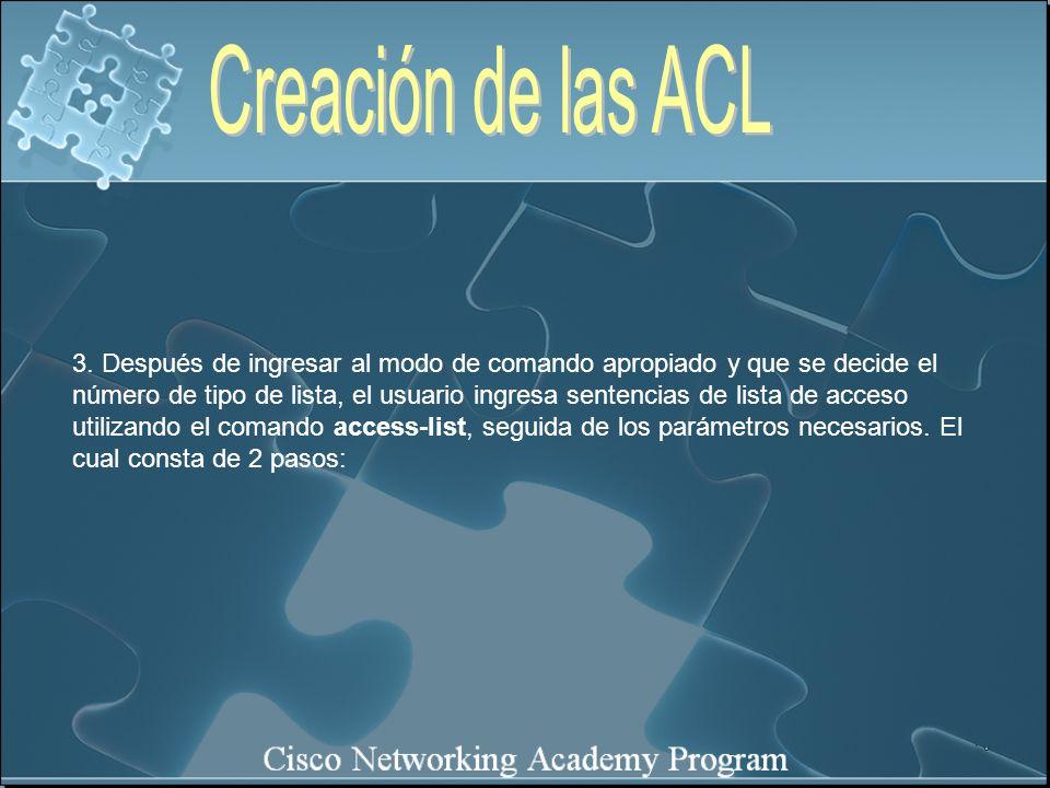 Las ACL extendidas se utilizan con más frecuencia que las ACL estándar porque ofrecen un mayor rango de control.