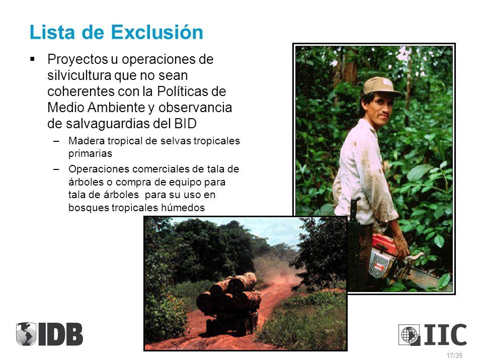 Lista de Exclusión Proyectos u operaciones de silvicultura que no sean coherentes con la Políticas de Medio Ambiente y observancia de salvaguardias de