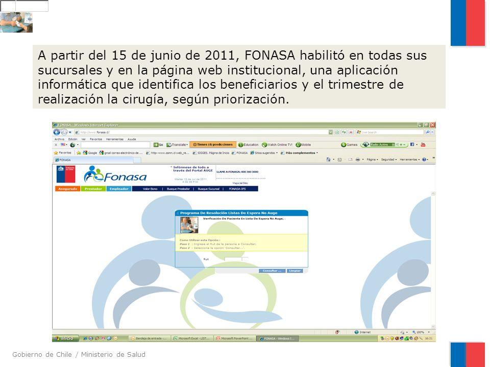 Gobierno de Chile / Ministerio de Salud A partir del 15 de junio de 2011, FONASA habilitó en todas sus sucursales y en la página web institucional, un