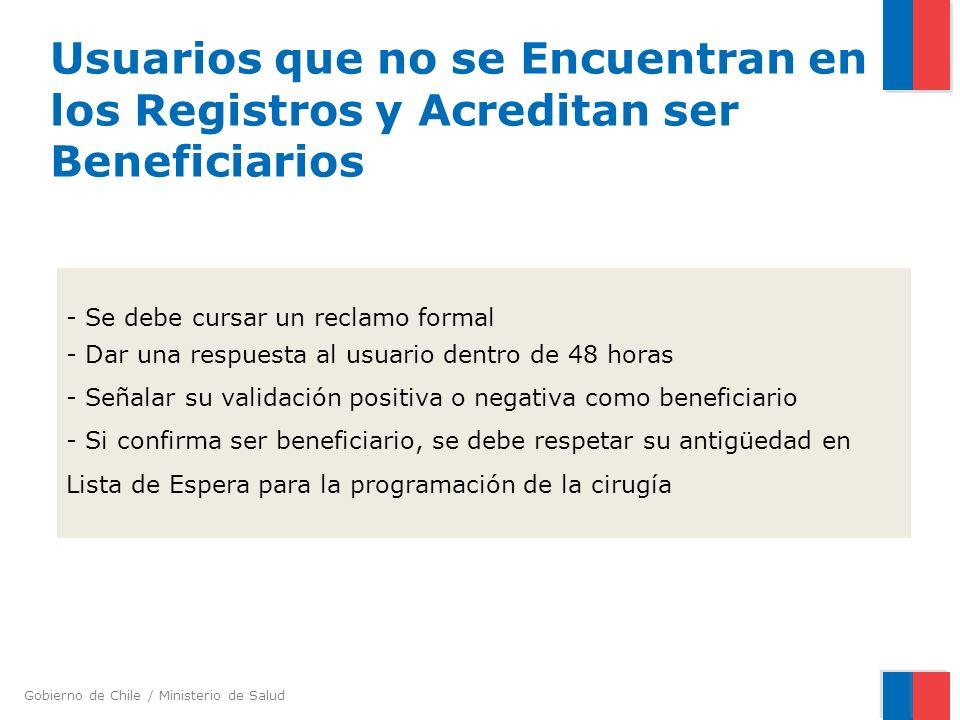 Gobierno de Chile / Ministerio de Salud - Se debe cursar un reclamo formal - Dar una respuesta al usuario dentro de 48 horas - Señalar su validación p