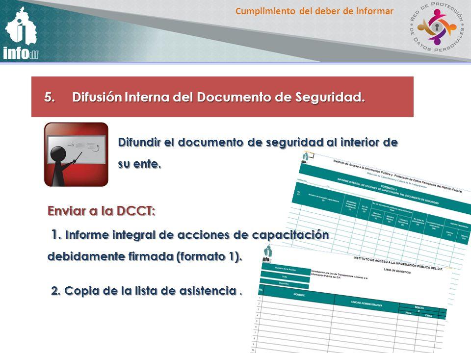 Cumplimiento del deber de informar5. Difusión Interna del Documento de Seguridad. Difundir el documento de seguridad al interior de su ente. Enviar a