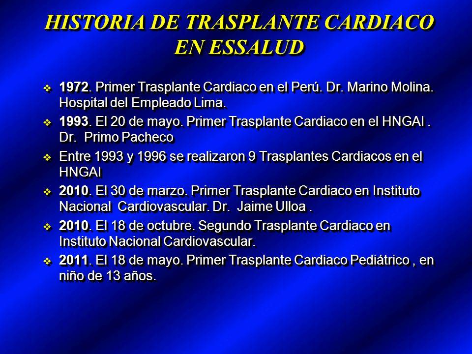 HISTORIA DE TRASPLANTE CARDIACO EN ESSALUD 1972. Primer Trasplante Cardiaco en el Perú.