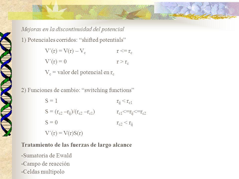 Mejoras en la discontinuidad del potencial 1) Potenciales corridos: shifted potentials V´(r) = V(r) – V c r <= r c V´(r) = 0 r > r c V c = valor del p