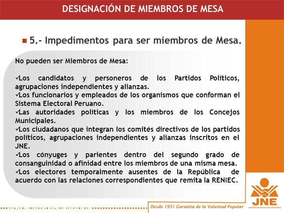 5.- Impedimentos para ser miembros de Mesa.