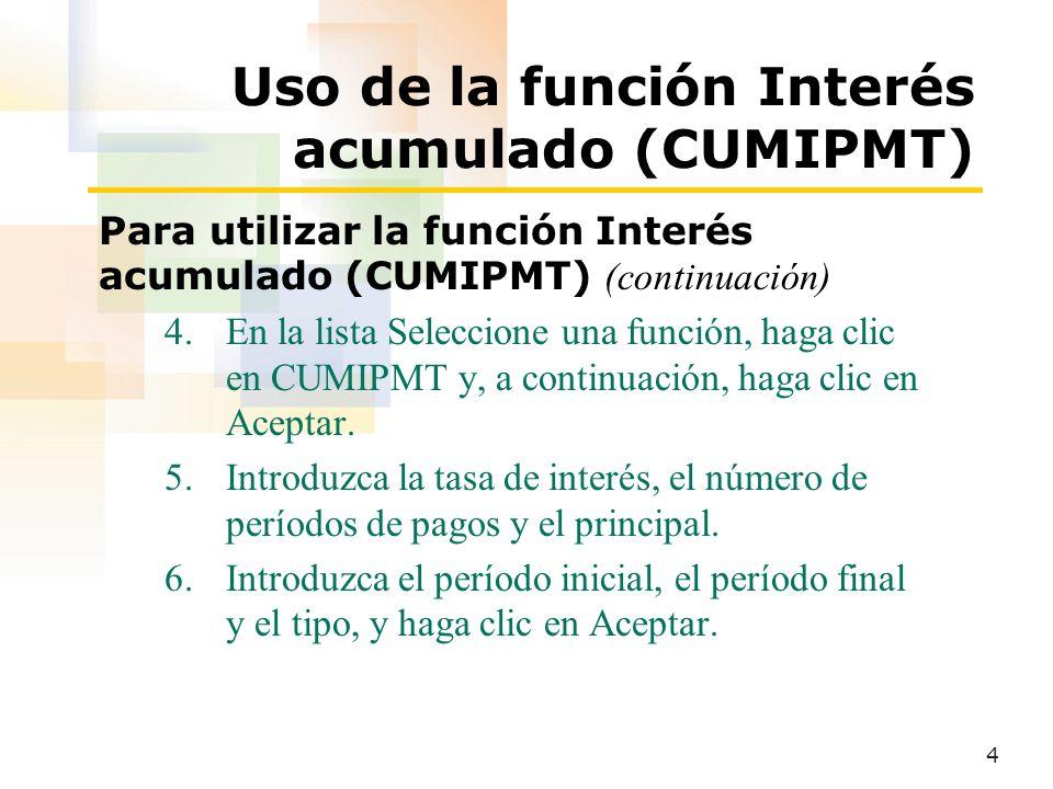 5 Uso de la función Valor futuro (VF) Para utilizar la función Valor futuro (VF) 1.Haga clic en la celda que contendrá la fórmula.