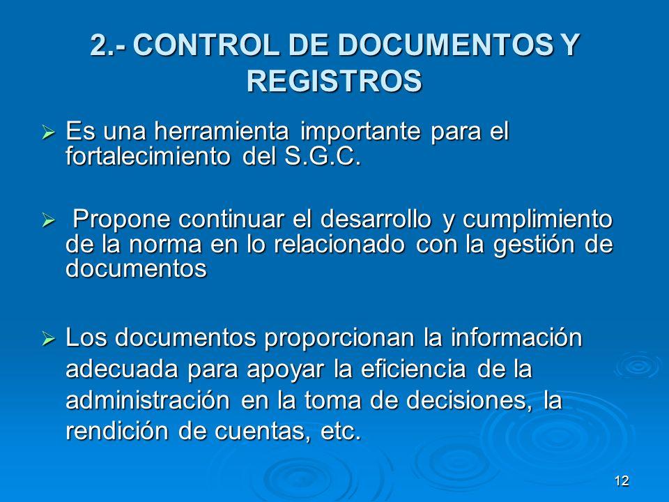 2.- CONTROL DE DOCUMENTOS Y REGISTROS Es una herramienta importante para el fortalecimiento del S.G.C. Es una herramienta importante para el fortaleci