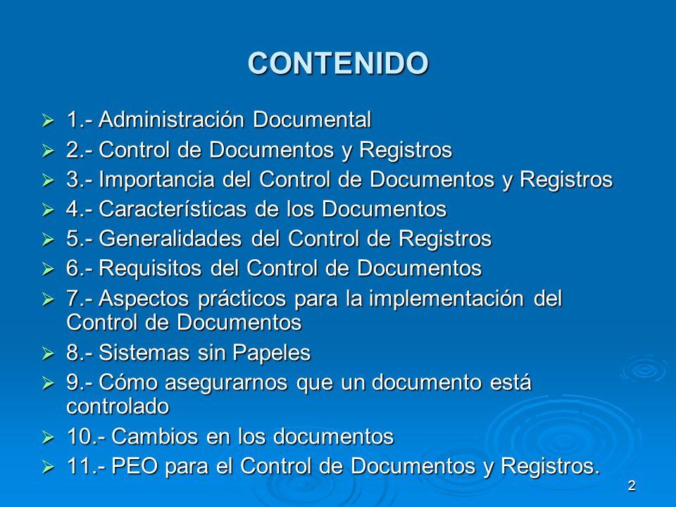 CONTROL DE DOCUMENTOS Y REGISTROS Los documentos pueden ser usados como testimonios confiables y precisos de las decisiones y las acciones que se han documentado.
