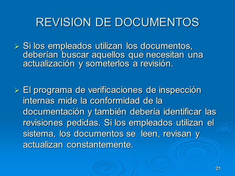 REVISION DE DOCUMENTOS Si los empleados utilizan los documentos, deberían buscar aquellos que necesitan una actualización y someterlos a revisión. Si