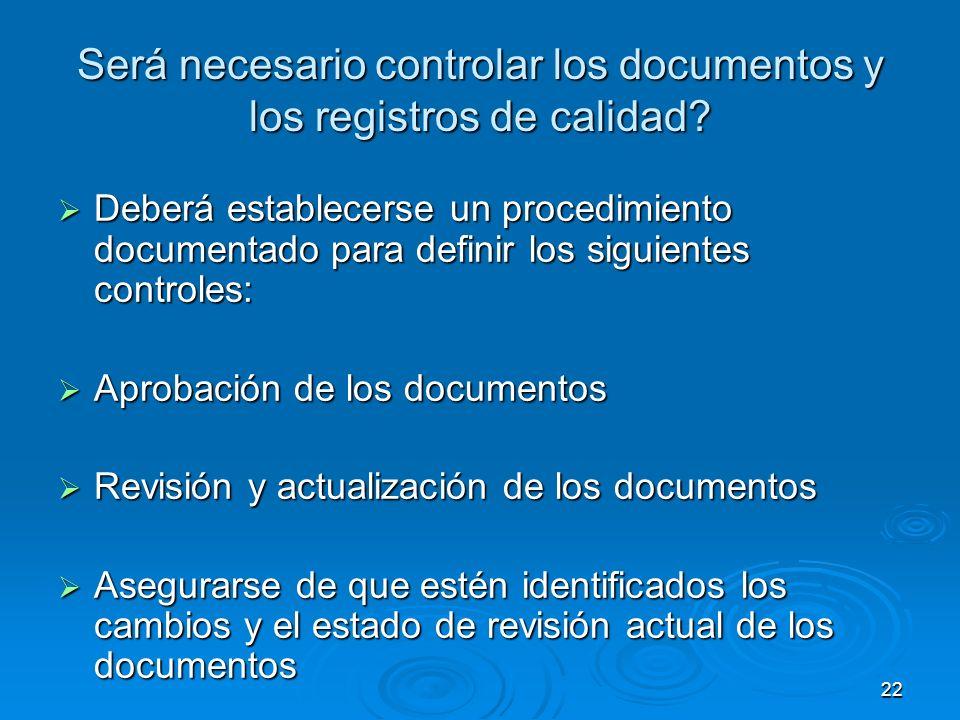 Será necesario controlar los documentos y los registros de calidad? Deberá establecerse un procedimiento documentado para definir los siguientes contr