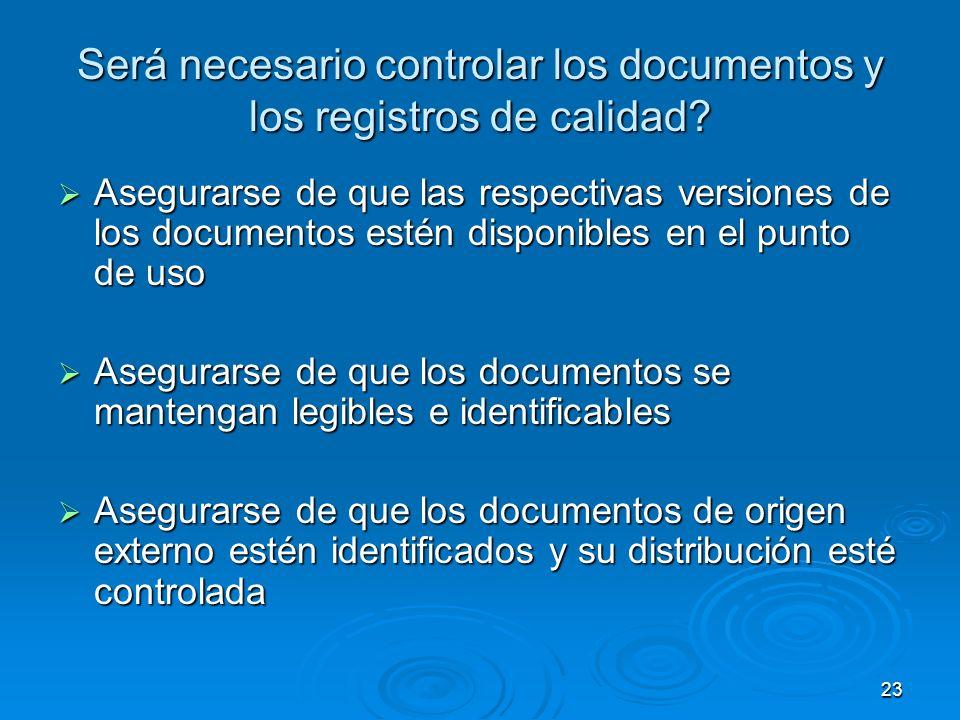 Será necesario controlar los documentos y los registros de calidad? Asegurarse de que las respectivas versiones de los documentos estén disponibles en