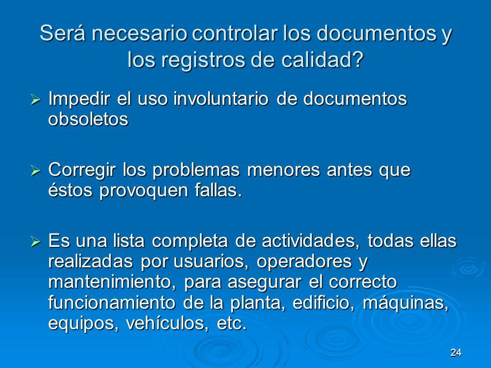 Será necesario controlar los documentos y los registros de calidad? Impedir el uso involuntario de documentos obsoletos Impedir el uso involuntario de