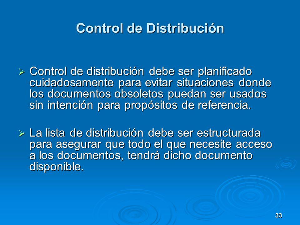 Control de Distribución Control de distribución debe ser planificado cuidadosamente para evitar situaciones donde los documentos obsoletos puedan ser