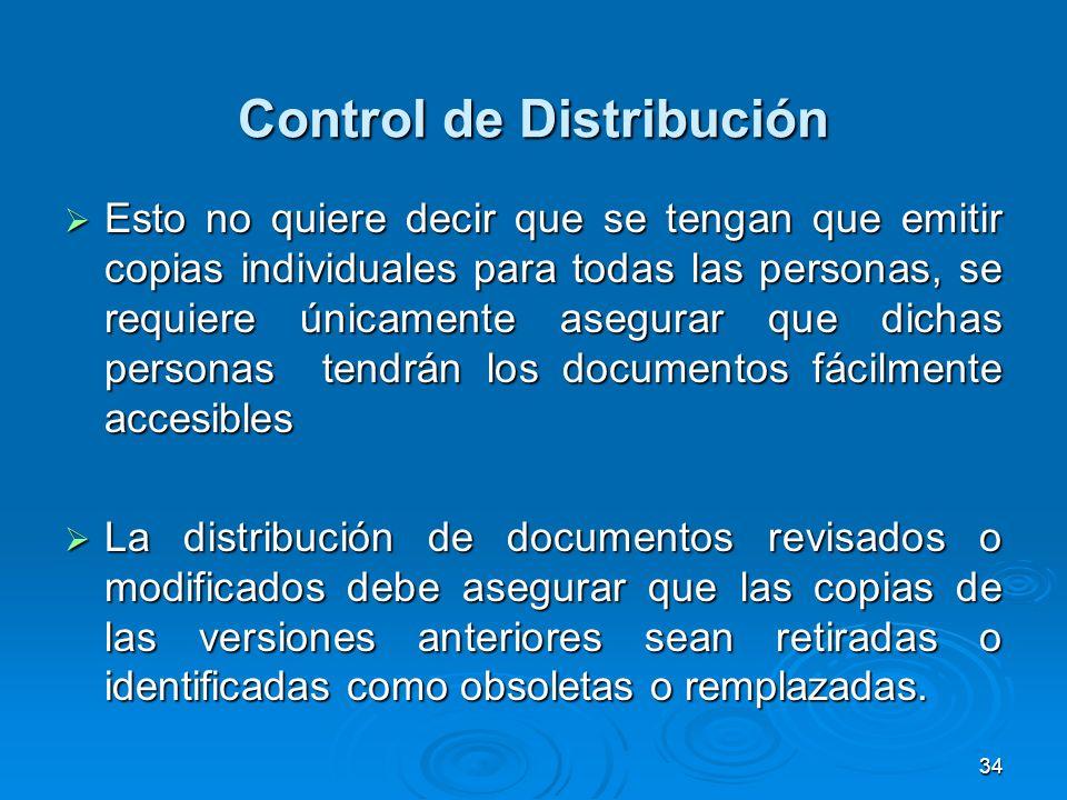 Control de Distribución Esto no quiere decir que se tengan que emitir copias individuales para todas las personas, se requiere únicamente asegurar que