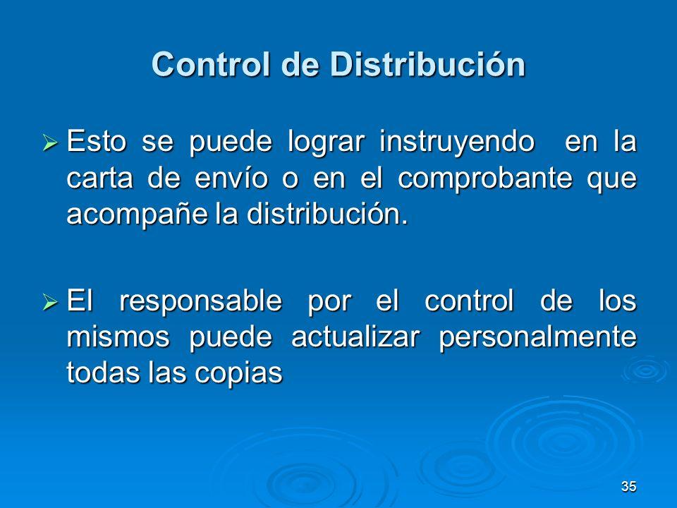 Control de Distribución Esto se puede lograr instruyendo en la carta de envío o en el comprobante que acompañe la distribución. Esto se puede lograr i