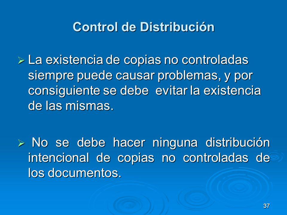 Control de Distribución La existencia de copias no controladas siempre puede causar problemas, y por consiguiente se debe evitar la existencia de las