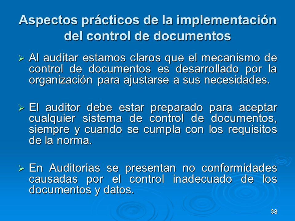 Aspectos prácticos de la implementación del control de documentos Al auditar estamos claros que el mecanismo de control de documentos es desarrollado