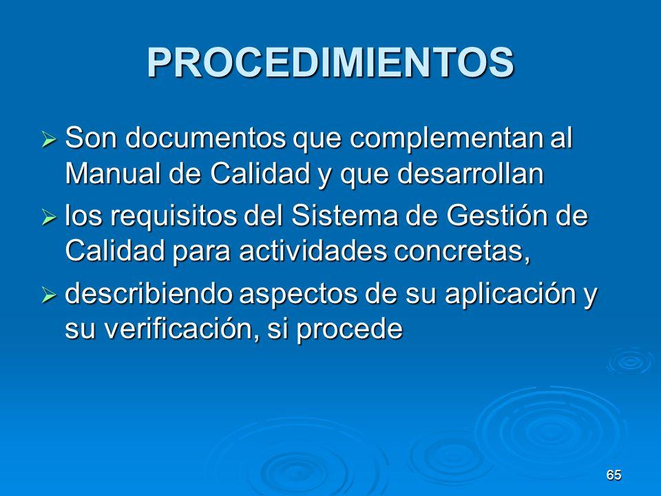 PROCEDIMIENTOS Son documentos que complementan al Manual de Calidad y que desarrollan Son documentos que complementan al Manual de Calidad y que desar