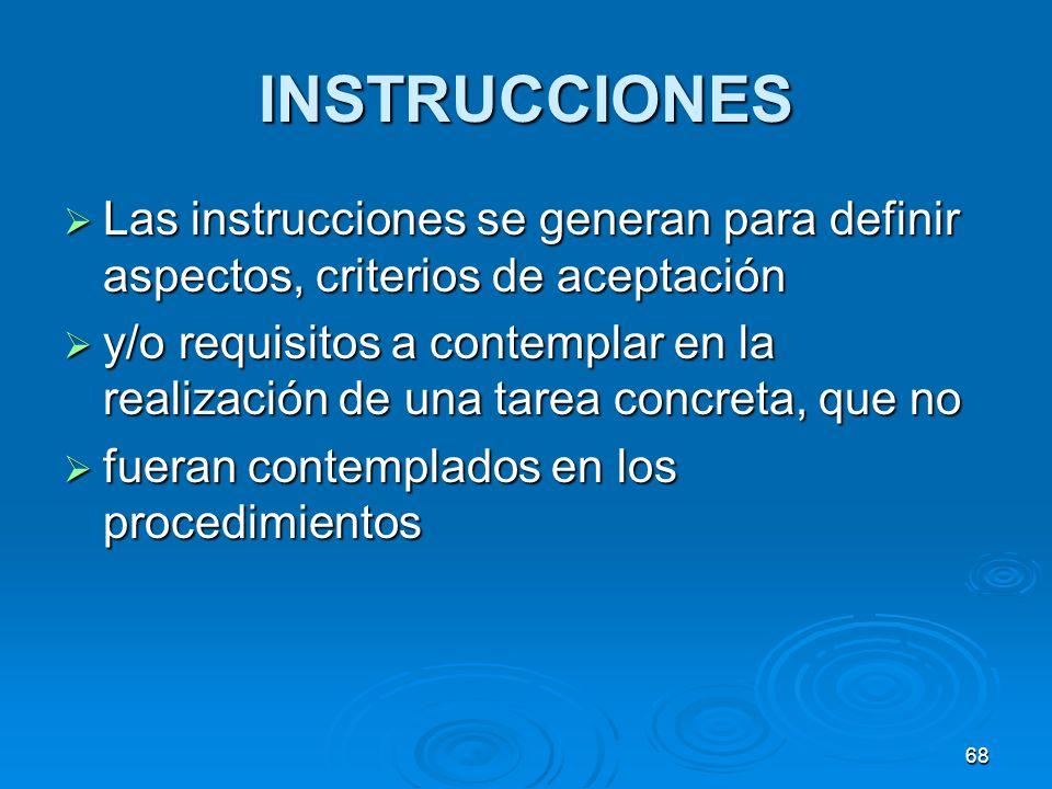 INSTRUCCIONES Las instrucciones se generan para definir aspectos, criterios de aceptación Las instrucciones se generan para definir aspectos, criterio
